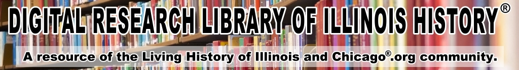 The Digital Research Library of Illinois History®.